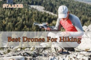 Best Drones For Hiking 2021
