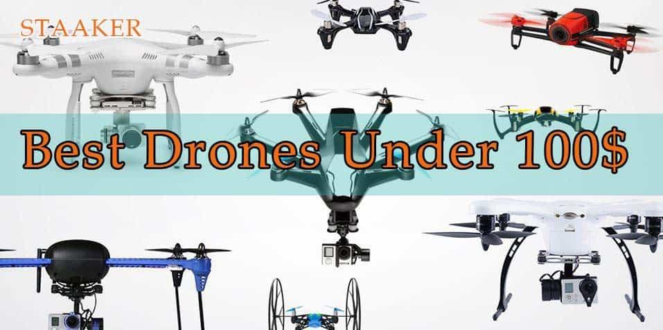 Best Drones Under 100 - Best Cheap Drones