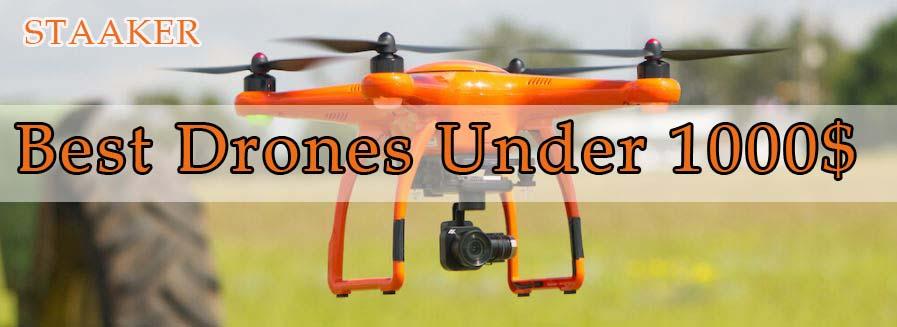 Best Drones Under 1000