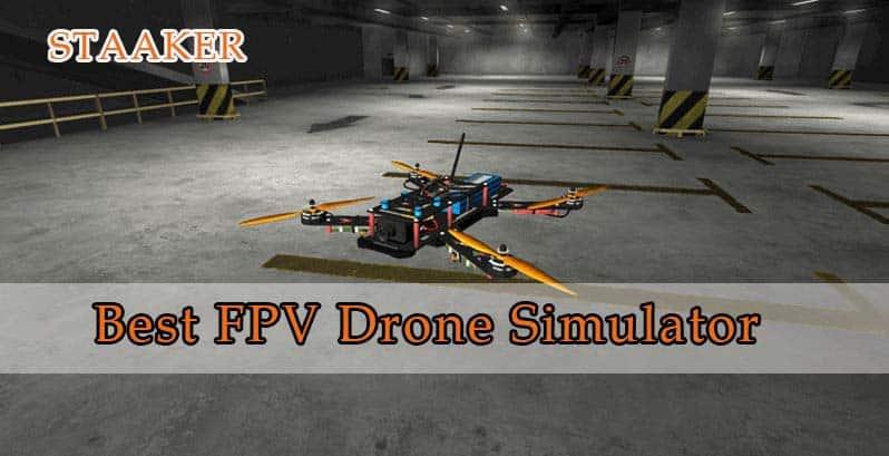 Best FPV Drone Simulator 2021