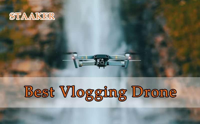 Best Vlogging Drone 2021