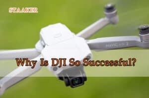 Why Is DJI So Successful