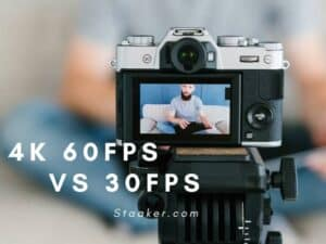 4k 60fps Vs 30fps 2021 What Is the Difference