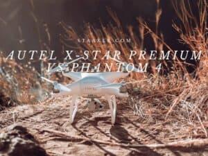 Autel X-star Premium Vs Phantom 4 2021 Which is Better