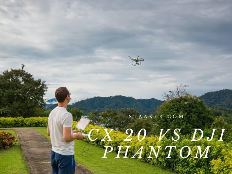 Cx 20 Vs Dji Phantom 2021 Which is The Better