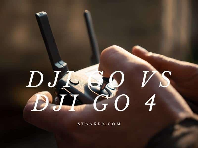 Dji Go Vs Dji Go 4 2021 Which is The Better