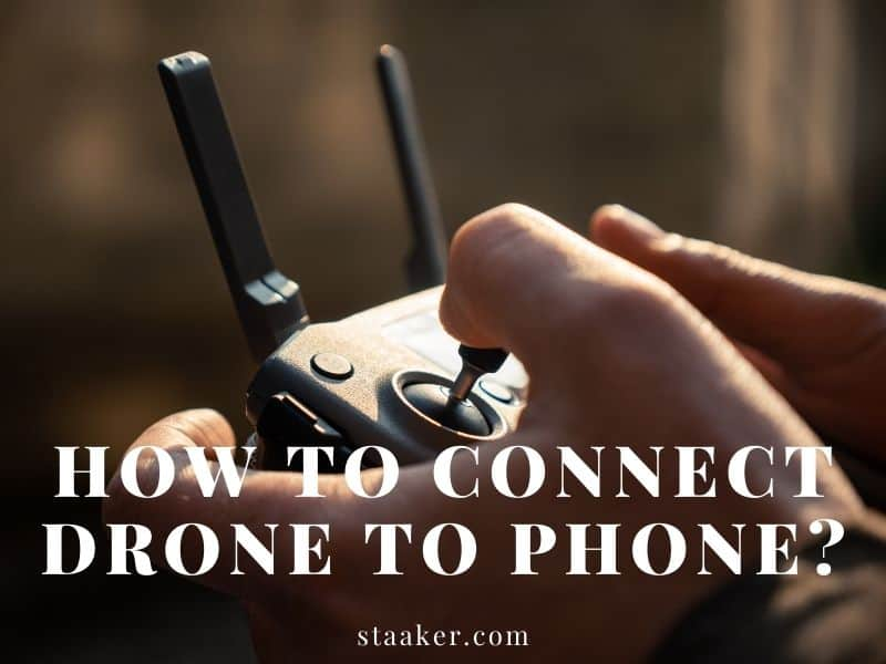 How to Connect Drone to Phone