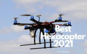 Best Hexacopter 2021