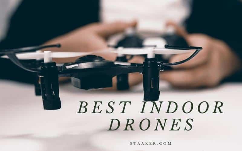 Best Indoor Drones 2021 Top Review For You