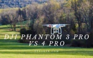 DJI Phantom 3 Pro Vs 4 Pro Which One Is Better