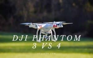 DJI Phantom 3 Vs 4 A Comparison