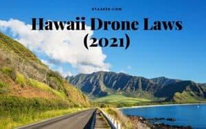 Hawaii Drone Laws (2021)