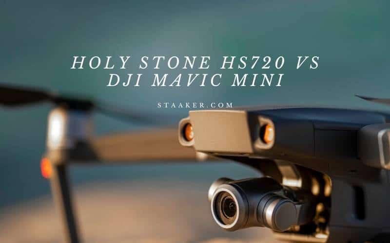 Holy Stone Hs720 Vs Dji Mavic Mini A Comparison
