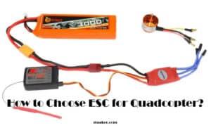 How to Choose ESC for Quadcopter