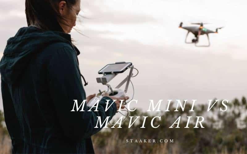 Mavic Mini Vs Mavic Air Which Drone Is Right for You